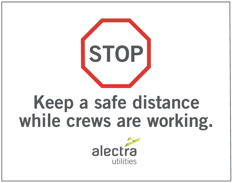 STOP Keep a safe distance while crews are working.